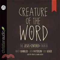 Creature of the Word—The Jesus-centered Church