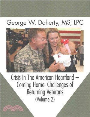 Crisis in the American Heartland Coming Home ― Challenges of Returning Veterans