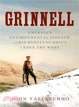 Grinnell ― America's Environmental Pioneer and His Drive to Save the West