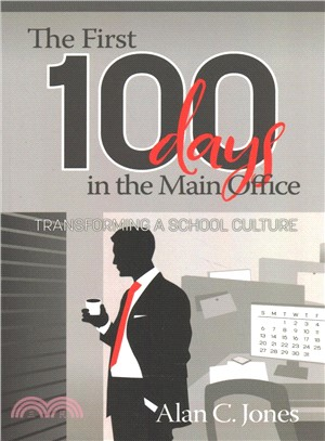 The First 100 Days in the Main Office ― Transforming a School Culture