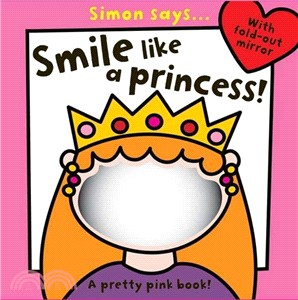 Simon Says Smile like a Princess: A pretty pink book! (with fold out mirror)