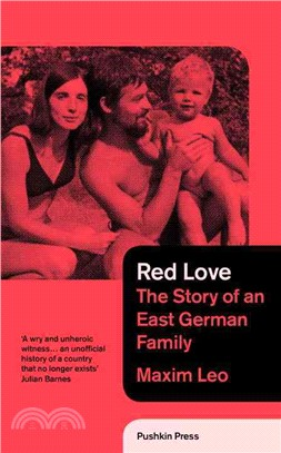 Red Love ─ The Story of an East German Family