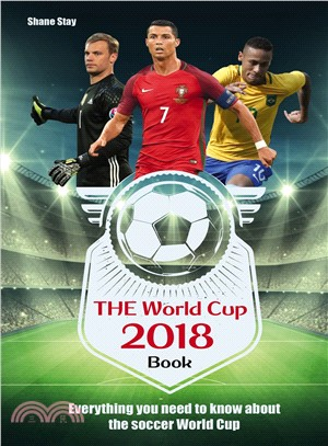 The World Cup 2018 Book ― Everything You Need to Know About the Soccer World Cup