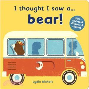 I thought I saw a...bear! (硬頁操作書)