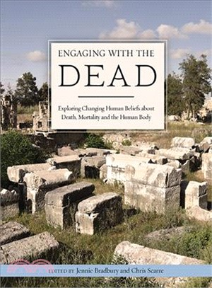 Engaging With the Dead ─ Exploring Changing Human Beliefs About Death, Mortality and the Human Body