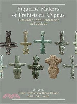 Figurine Makers of Prehistoric Cyprus ― Settlement and Cemeteries at Souskiou