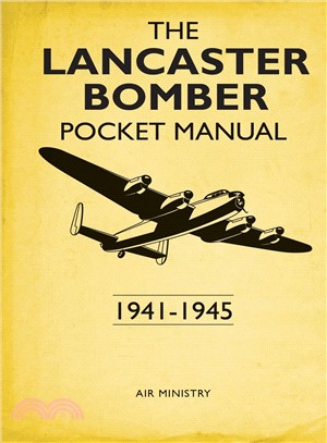 The Lancaster Bomber Pocket Manual