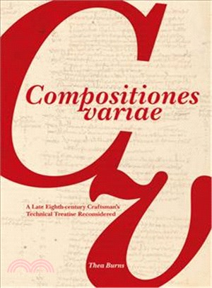 Compositiones Variae ― A Late 8th Century Artists' Technical Treatise