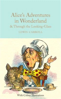 Alice's Adventures in Wonderland and Through the Looking-Glass (Colour illustrated)