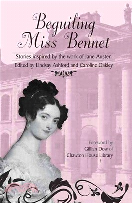 Beguiling Miss Bennet ― Stories Inspired by the Work of Jane Austen
