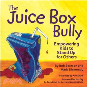The Juice Box Bully ─ Empowering Kids to Stand Up for Others