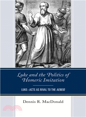Luke and the Politics of Homeric Imitation ― Lukects As Rival to the Aeneid