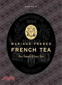 Mariage Freres French Tea—Three Centuries of Savoir-Faire