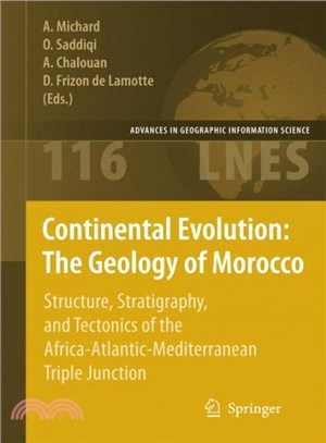 Continental Evolution ― The Geology of Morocco: Structure, Stratigraphy, and Tectonics of the Africa-atlantic-mediterranean Triple Junction