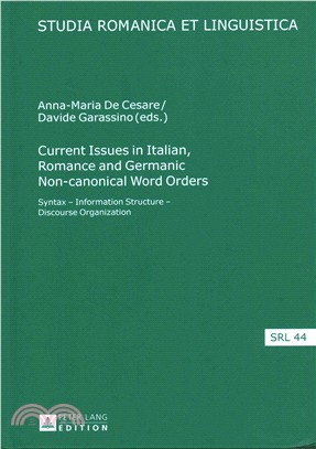 Current Issues in Italian, Romance and Germanic Non-canonical Word Orders ― Syntax - Information Structure - Discourse Organization