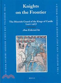 Knights on the Frontier—The Moorish Guard of the Kings of Castile (1410-1467)