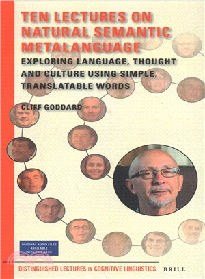 Ten lectures on natural semantic metalanguage : exploring language, thought and culture using simple, translatable words