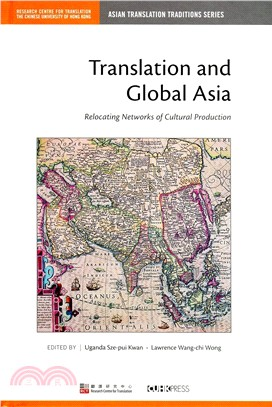 Translation and Global Asia:Relocating Networks of Cultural Production