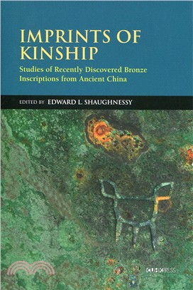 Imprints of Kinship:Studies of Recently Discovered Bronze Inscriptions from Ancient China