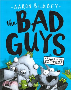 The Bad Guys Episode #4: Attack of the Zittens