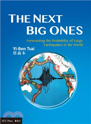 The Next Big Ones:Forecasting the Probability of Large Earthquakes in the World(英文版)