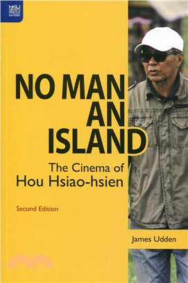 No Man an Island:The Cinema of Hou Hsiao-hsien, Second Edition