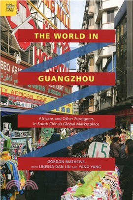 The World in Guangzhou:Africans and Other Foreigners in South China's Global Marketplace