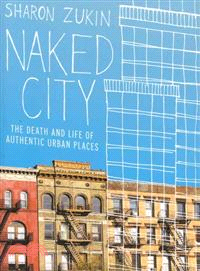 Naked City ─ The Death and Life of Authentic Urban Places