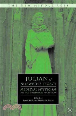 Julian of Norwich's Legacy: Medieval Mysticism and Post-Medieval Reception