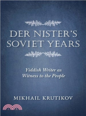 Der Nister's Soviet Years ― Yiddish Writer As Witness to the People
