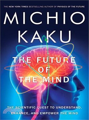 The Future of the Mind ― The Scientific Quest to Understand, Enhance, and Empower the Mind
