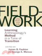 Fieldwork Is Not What It Used to Be: Learning Anthropology's Method in a Time of Transition