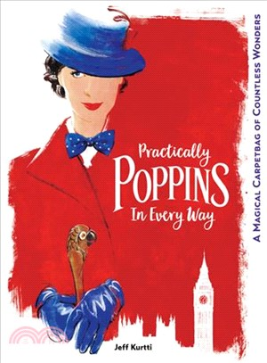 Practically Poppins in Every Way ― A Magical Carpetbag of Countless Wonders