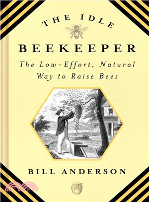 The Idle Beekeeper ― The Low-effort, Natural Way to Keep Bees