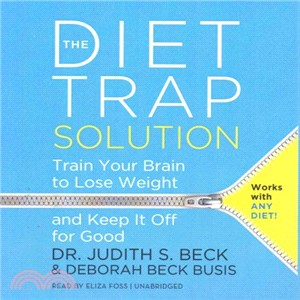 The Diet Trap Solution ― Train Your Brain to Lose Weight and Keep It Off for Good