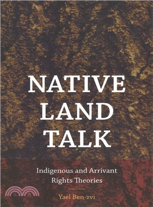 Native Land Talk ─ Indigenous and Arrivant Rights Theories