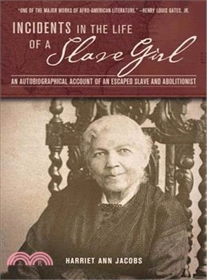 Incidents in the Life of a Slave Girl ─ An Autobiographical Account of an Escaped Slave and Abolitionist