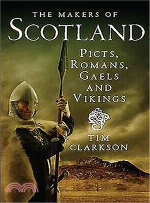 The Makers of Scotland ─ Picts, Romans, Gaels and Vikings