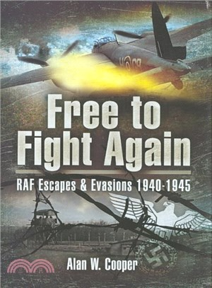 Free to Fight Again ― Raf Escapes and Evasions 1940-1945