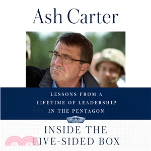 Inside the Five-sided Box ― Lessons from a Lifetime of Leadership in the Pentagon